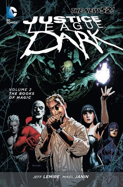 Justice League Dark: Volume 2: The Books of Magic alan moore kevin o neill the league of extraordinary gentlemen volume 2