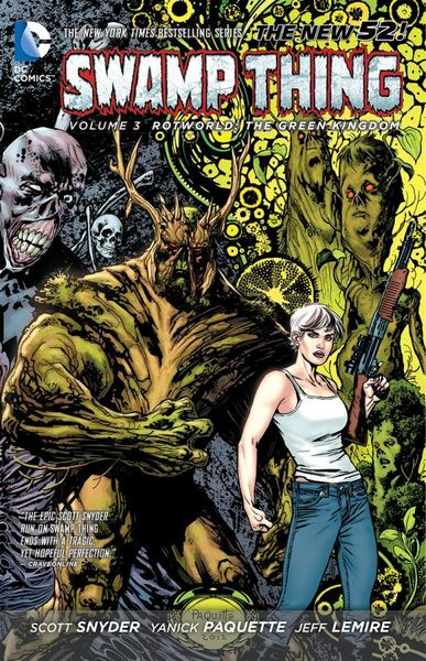 Swamp Thing Vol. 3: Rotworld: The Green Kingdom (The New 52) saga of the swamp thing book four