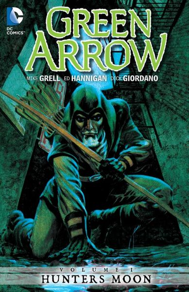 Green Arrow Vol. 1: Hunters Moon green arrow vol 3 emerald outlaw rebirth