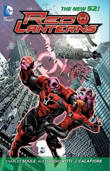 Red Lanterns Vol. 5: Atrocities (The New 52) fear agent vol 5
