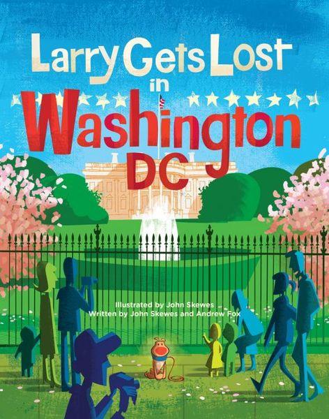 Larry Gets Lost in Washington, DC john skewes larry gets lost in alaska
