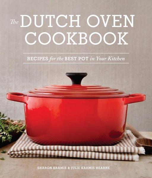 The Dutch Oven Cookbook the superjam cookbook