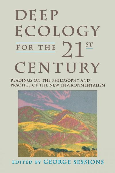 Deep Ecology for the Twenty-First Century the twenty three