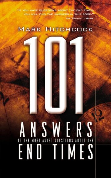 101 Answers to the Most Asked Questions about the End Times.
