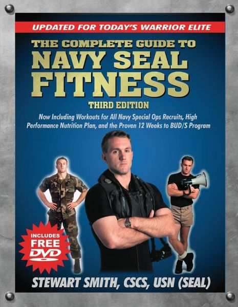 The Complete Guide to Navy Seal Fitness, Third Edition (Includes DVD)