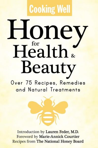 Cooking Well: Honey for Health & Beauty мёд суфле смородина 30 мл peroni honey