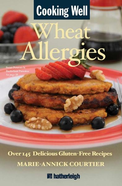 Cooking Well: Wheat Allergies cooking well prostate health