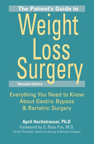 The Patient's Guide to Weight Loss Surgery, Revised Edition pet loss and human emotion second edition a guide to recovery