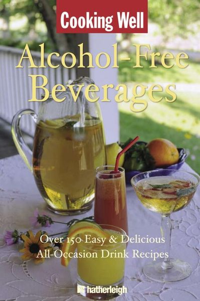 Cooking Well: Alcohol-Free Beverages cooking well prostate health