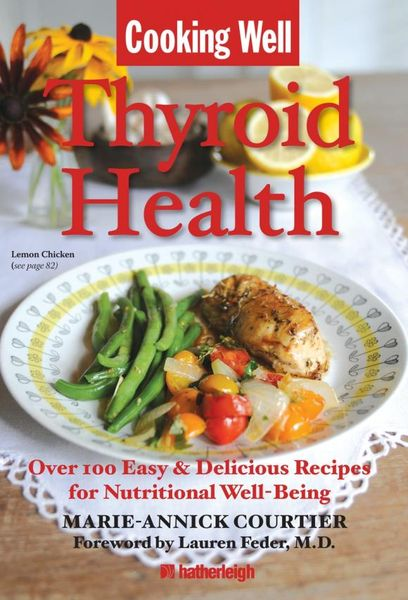 Cooking Well: Thyroid Health cooking well prostate health