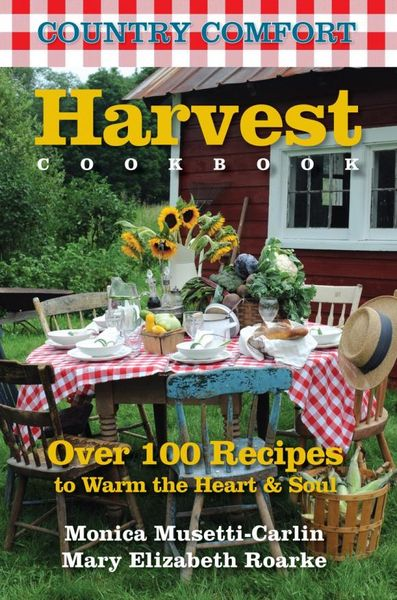 Harvest Cookbook: Country Comfort harvest