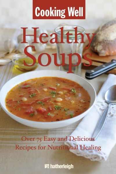 Cooking Well: Healthy Soups cooking well prostate health
