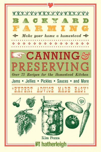 Backyard Farming: Canning & Preserving canning