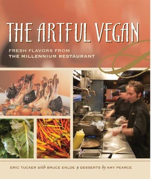 The Artful Vegan 15 minute vegan fast modern vegan cooking