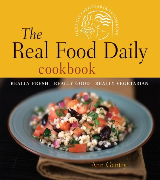 The Real Food Daily Cookbook sobo cookbook the