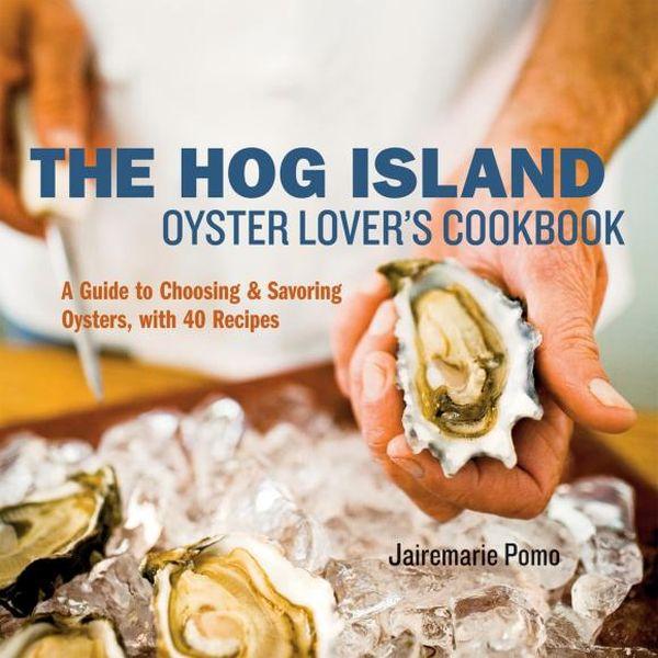 The Hog Island Oyster Lover's Cookbook the candle cafe cookbook