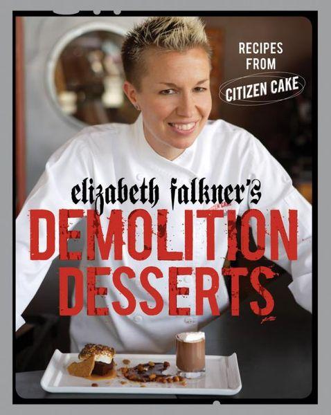 Elizabeth Falkner's Demolition Desserts demolition