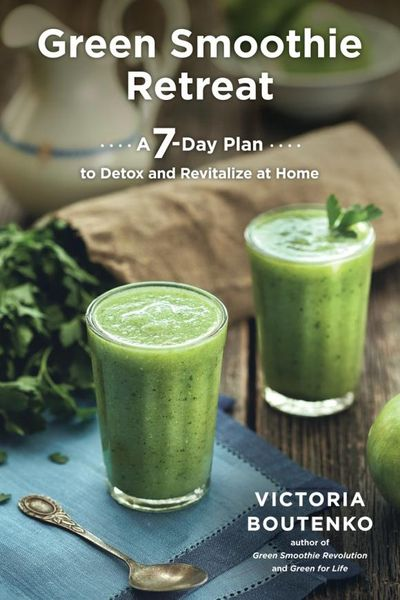 Green Smoothie Retreat: A 7-Day Plan to Detox and Revitalize at Home michelle schoffro cook the 4–week ultimate body detox plan