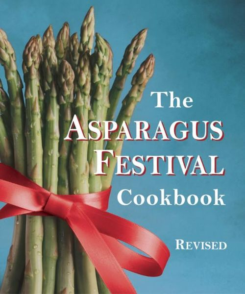 The Asparagus Festival Cookbook