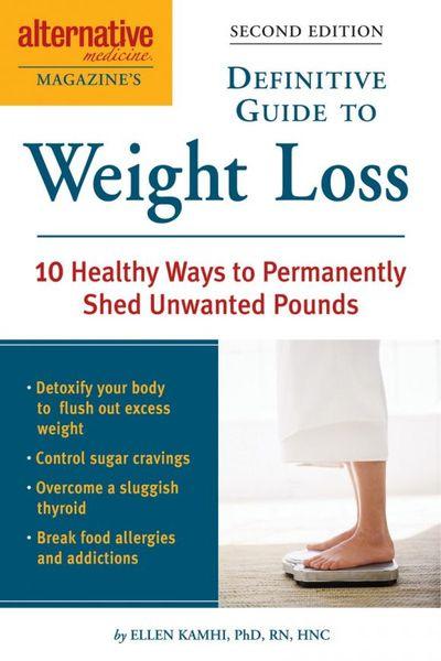 Alternative Medicine Magazine's Definitive Guide to Weight Loss alternative medicine magazine s definitive guide to weight loss