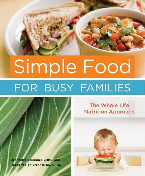 Simple Food for Busy Families the good food book for families