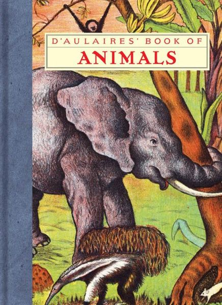 Купить D'Aulaires' Book of Animals