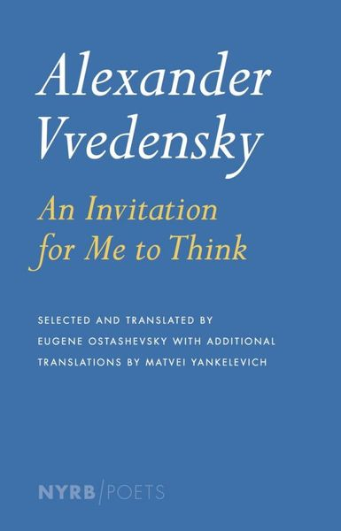 Alexander Vvedensky: An Invitation for Me to Think dare to think more