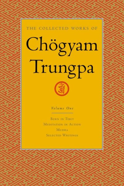 The Collected Works of Chogyam Trungpa, Volume 1 the collected short stories of louis l amour volume 6