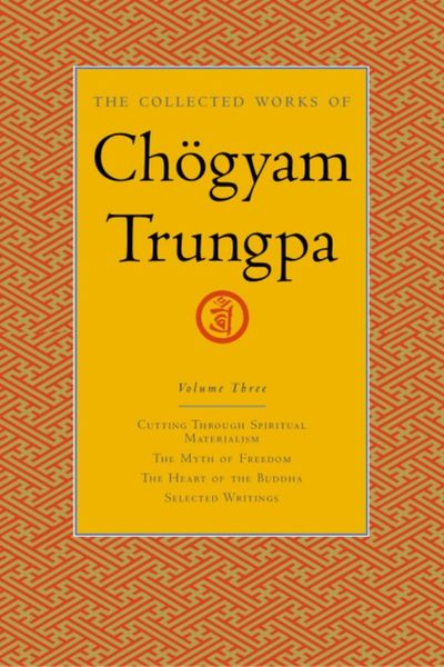 The Collected Works of Chogyam Trungpa, Volume 3 the collected short stories of louis l amour volume 6