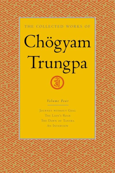 The Collected Works of Chogyam Trungpa, Volume 4 the collected short stories of louis l amour volume 6