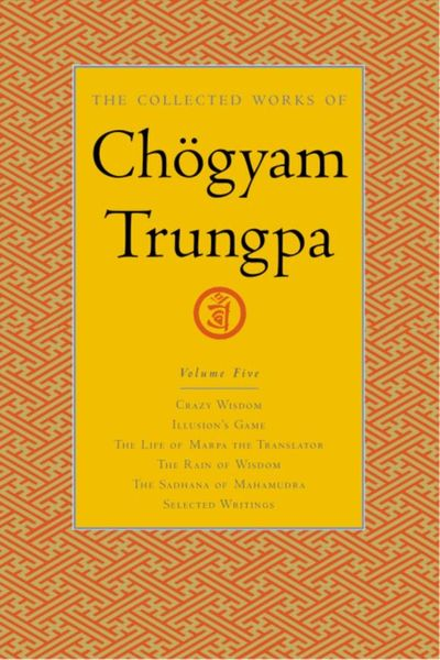 The Collected Works of Chogyam Trungpa, Volume 5 the collected short stories of louis l amour volume 6