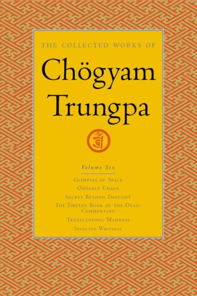 The Collected Works of Chogyam Trungpa, Volume 6 knights of sidonia volume 6