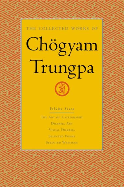 The Collected Works of Chogyam Trungpa, Volume 7 the collected short stories of louis l amour volume 6