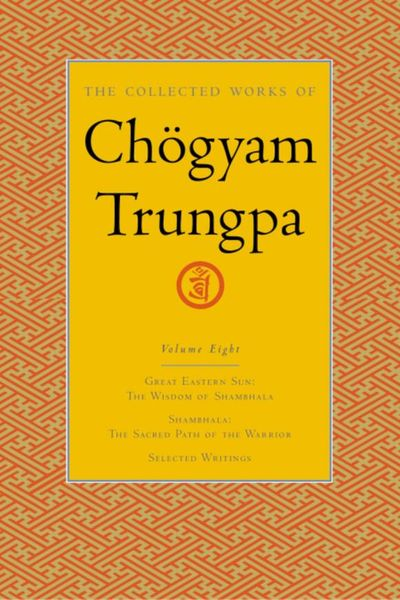 The Collected Works of Chogyam Trungpa, Volume 8 william butler yeats the collected works in verse and prose of william butler yeats volume 6 of 8 ideas of good and evil
