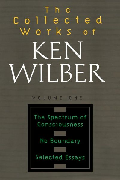 Collected Works of Ken Wilber, Volume 1 the collected works of ken wilber volume 6