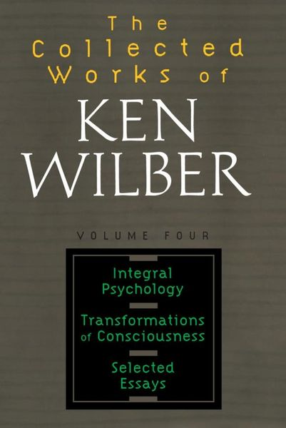 Collected Works of Ken Wilber, Volume 4 the collected works of ken wilber volume 6