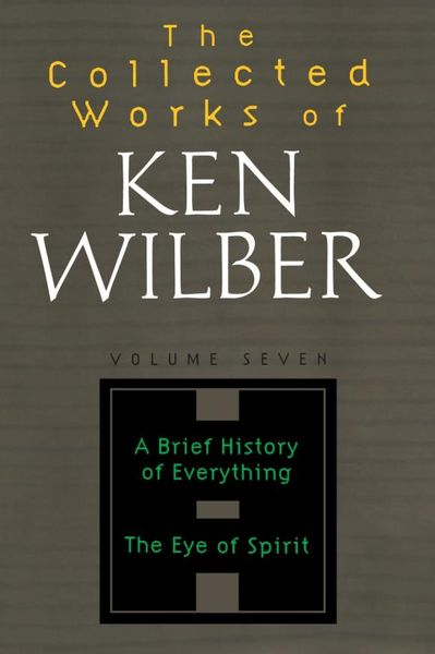 The Collected Works of Ken Wilber, Volume 7 the collected short stories of louis l amour volume 6
