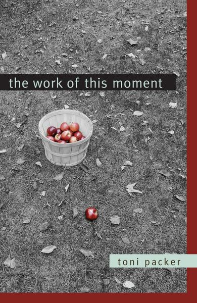 The Work of This Moment the moment