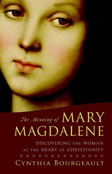 The Meaning of Mary Magdalene hanna kildani history of modern christianity in the holy land