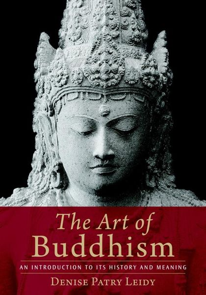 The Art of Buddhism: An Introduction to Its History and Meaning pamela fossen errol morris and the art of history