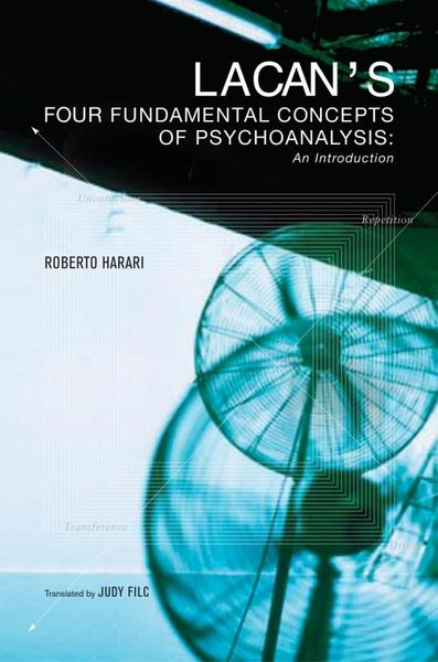 Lacan's Four Fundamental Concepts of Psychoanalysis five lectures psychoanalysis