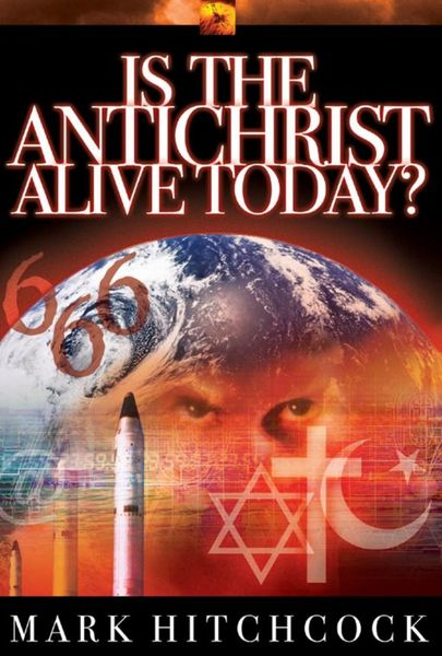 Is the Antichrist Alive Today?.