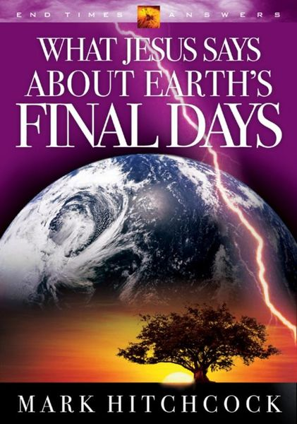 What Jesus Says about Earth`s Final Days.