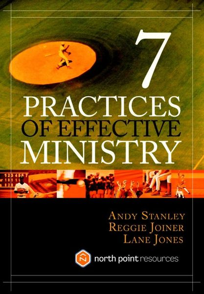 Seven Practices of Effective Ministry the ministry of utmost happiness