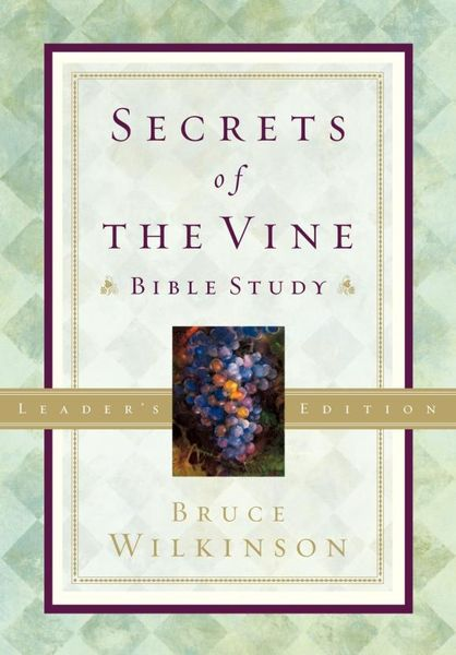 Secrets of the Vine Leader's Guide the secrets of happiness