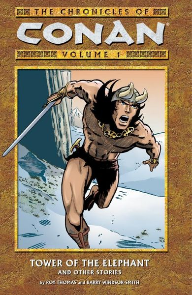 The Chronicles of Conan Volume 1: Tower of the Elephant and Other Stories chronicles of king conan volume 6 a death in stygia and other stories