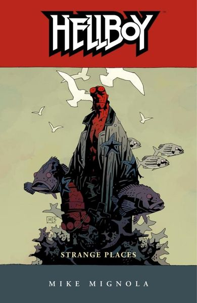 Hellboy Volume 6: Strange Places hellboy the art of hellboy