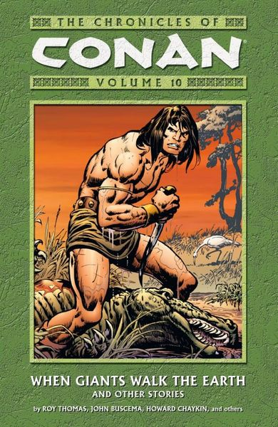 The Chronicles of Conan Volume 10: When Giants Walk the Earth And Other Stories the twin giants