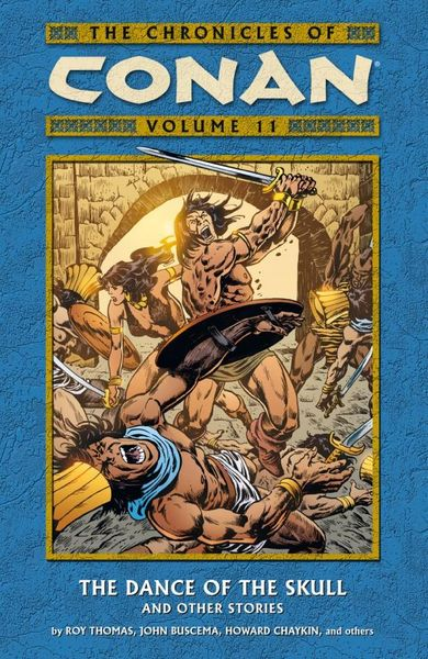Chronicles of Conan Volume 11: The Dance of the Skull and Other Stories knights of sidonia volume 6