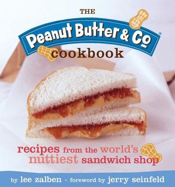 The Peanut Butter & Co. Cookbook the i hate kale cookbook